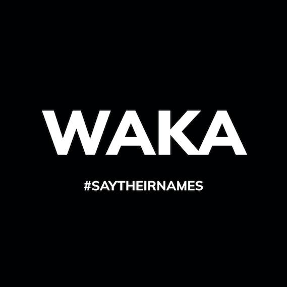 WAKA #SayTheirNames